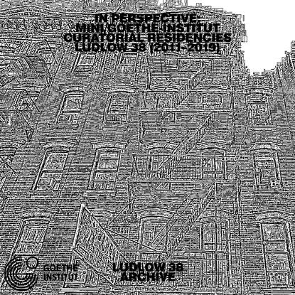 Ludlow 38 - MINI/Goethe Curatorial Residencies
