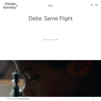Delta: Same Flight   Wieden+Kennedy