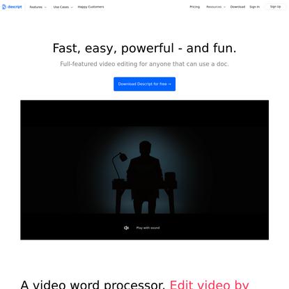Edit video by editing text - Descript
