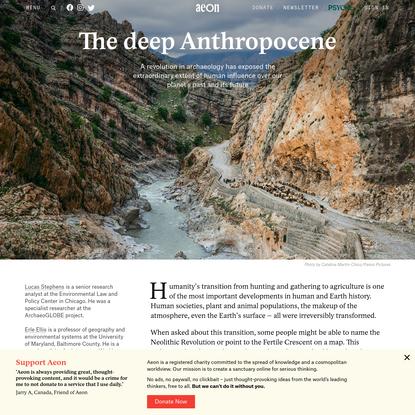 Revolutionary archaeology reveals the deepest possible Anthropocene - Lucas Stephens, Erle Ellis & Dorian Fuller | Aeon Essays