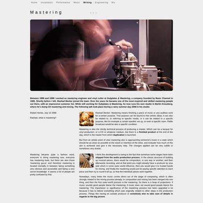 Robert Henke talks with Rashad Becker about Mastering