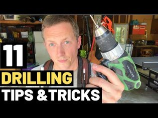 11 DRILLING TIPS AND TRICKS (And Mistakes To Avoid!)