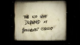 The Kid Who Drowned at Summer Camp