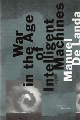 delanda_manuel_war_in_the_age_of_intelligent_machines.pdf