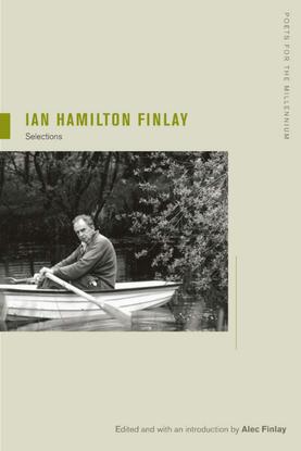 [poets-for-the-millennium]-finlay-ian-hamilton_-finlay-alec_-finlay-ian-hamilton-ian-hamilton-finlay-_-selections-2012-unive...
