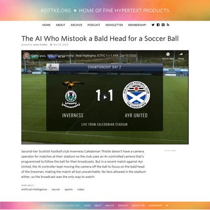 The AI Who Mistook a Bald Head for a Soccer Ball