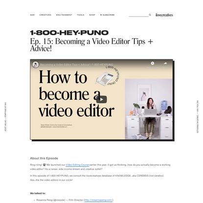 Episode 15: Becoming a Video Editor Tips + Advice — ilovecreatives
