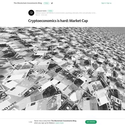 Cryptoeconomics is hard: Market Cap