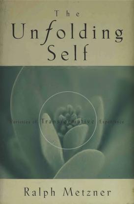 ralph-metzner-the-unfolding-self_-varieties-of-transformative-experience-origin-press-1998-.pdf