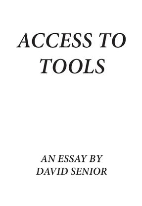 David Senior, Access to Tools