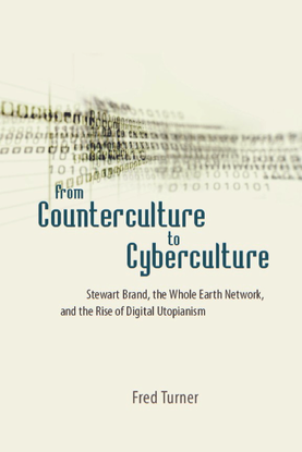 Fred Turner, From Counterculture to Cyberculture (2016)