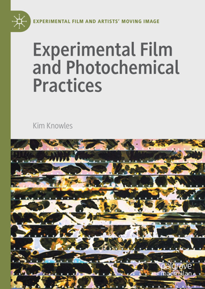 knowles-kim-experimental-film-and-photochemical-practices-2020.pdf