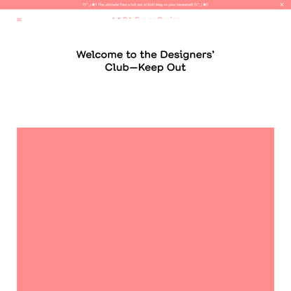 Welcome to the Designers' Club—Keep Out