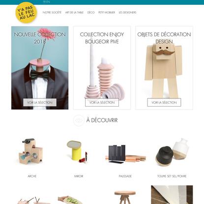 Y'a Pas Le Feu au Lac : petits objets bois design | YPLFL
