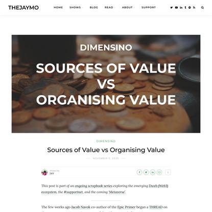Sources of Value vs Organising Value — thejaymo