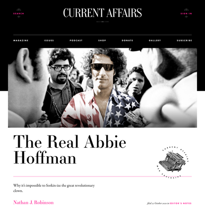 The Real Abbie Hoffman ❧ Current Affairs