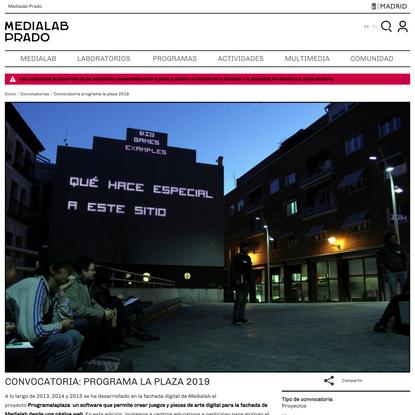 Convocatoria: Programa la plaza 2019 | Medialab-Prado Madrid