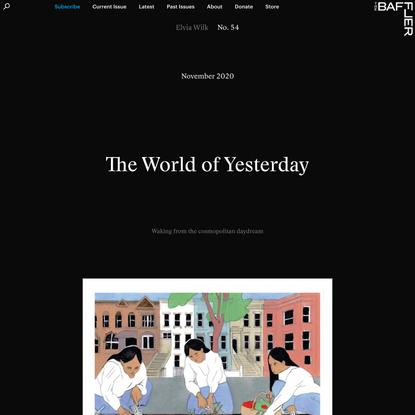 The World of Yesterday | Elvia Wilk
