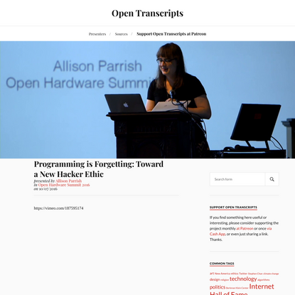 Programming is Forgetting: Toward a New Hacker Ethic - Allison Parrish | Open Transcripts