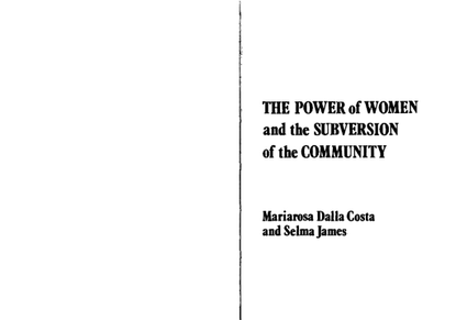 mariarosa-dalla-costa-selma-james-the-power-of-women-the-subversion-of-community-1975-falling-wall-press-libgen.lc.pdf