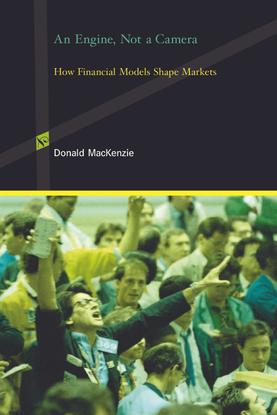 inside-technology-donald-mackenzie-an-engine-not-a-camera_-how-financial-models-shape-markets-the-mit-press-2006.pdf