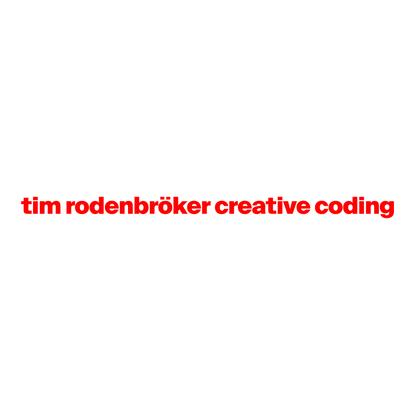 Start • tim rodenbröker creative coding