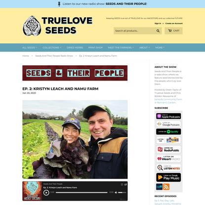 Seeds And Their People - Ep. 2: Kristyn Leach and Namu Farm – Truelove Seeds