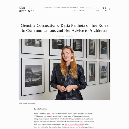 Genuine Connections: Daria Pahhota on her Roles in Communications and Her Advice to Architects — Madame Architect