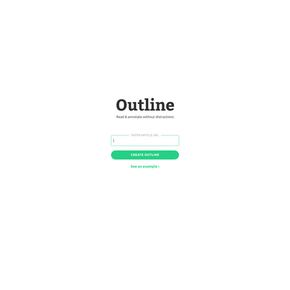 Outline - Read & annotate without distractions