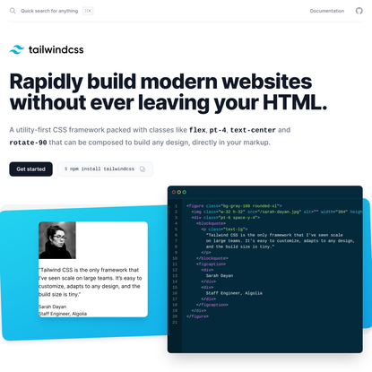 Tailwind CSS - Rapidly build modern websites without ever leaving your HTML.