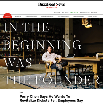 Perry Chen Says He Wants To Revitalize Kickstarter. Employees Say He's Doing the Opposite.
