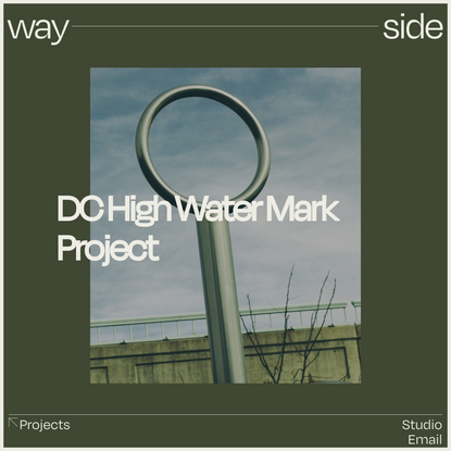 DC High Water Mark Project — Wayside Studio
