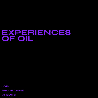 Experiences of Oil