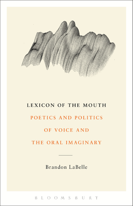 lexicon_of_the_mouth_poetics_and_politics_of_voice_and_the_oral.pdf