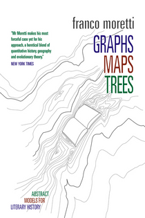 Graphs, Maps, Trees: Abstract Models for Literary History – Franco Moretti