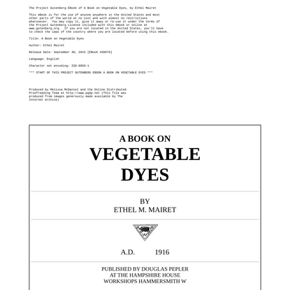 The Project Gutenberg eBook of A Book on Vegetable Dyes, by Ethel Mairet.