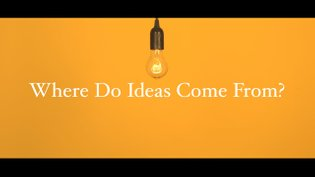 Where Do Ideas Come From?