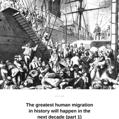The greatest human migration in history will happen in the next decade (part 1)