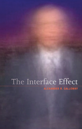 The-Interface-Effect-Alexander-R.-Galloway.pdf