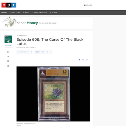 Episode 609: The Curse Of The Black Lotus : Planet Money : NPR
