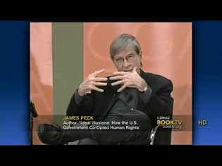 03.31.2011 - James Peck - Ideal Illusions: How the U.S. Government Co-Opted Human Rights
