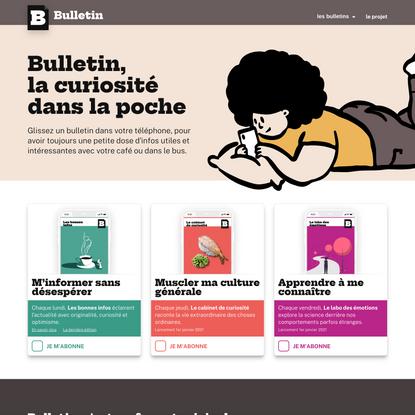 Bulletin, la newsletter des gens curieux et optimistes