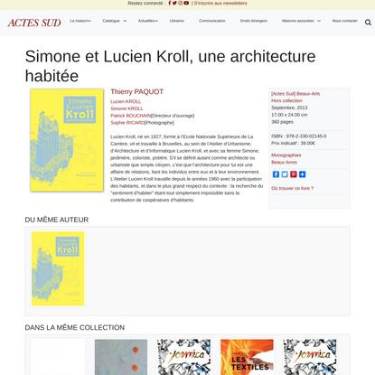 Simone et Lucien Kroll, une architecture habitée   Actes Sud