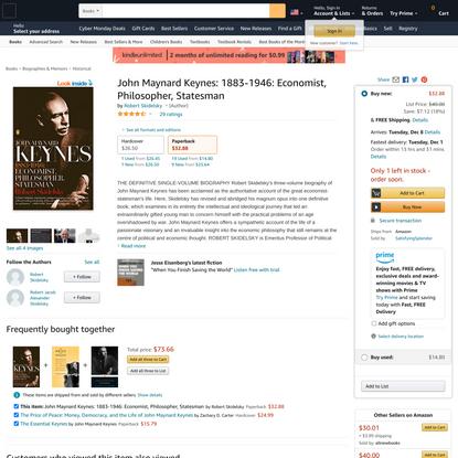 John Maynard Keynes: 1883-1946: Economist, Philosopher, Statesman