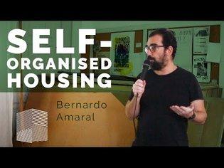 Self-organised Housing - Bernardo Amaral - Critical Talk