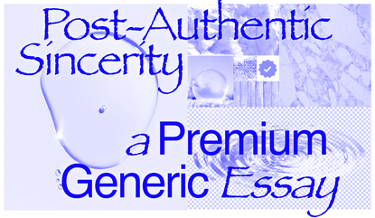 Post-Authentic Sincerity