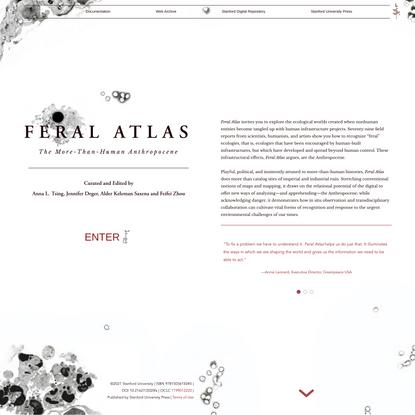 Feral Atlas: The More-Than-Human Anthropocene