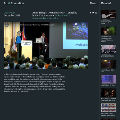 Anna Tsing & Donna Haraway: Tunneling in the Chthulucene - Classroom - Art & Education