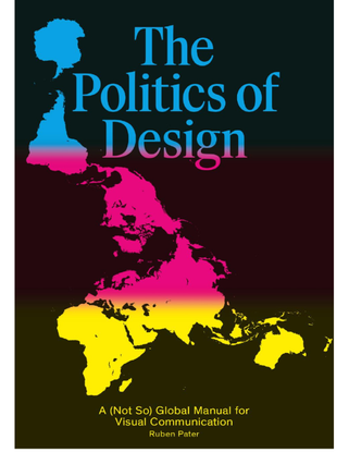 The Politics of Design A (Not So) Global Design Manual for Visual Communication
