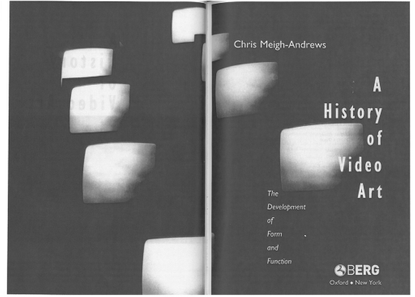 Chris Meigh-Andrews, A History of Video Art
